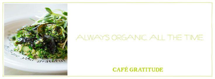 Cafe Gratitude – Berkeley, Santa Cruz, LA, Venice (CA), Kansas CIty