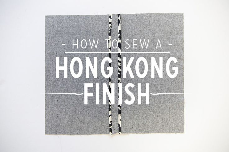 How to sew a Hong Kong finish.
