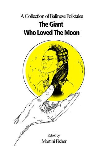 The Giant Who Loved the Moon: A Collection of Balinese Fo... https://www.amazon.com/dp/B018QMPHG0/ref=cm_sw_r_pi_dp_ZyIBxb8F1JZF9