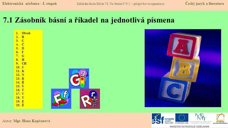 7.1 Zásobník básní a říkadel na jednotlivá písmena Elektronická učebnice - I. stupeň Základní škola Děčín VI, Na Stráni 879/2 – příspěvková organizace.