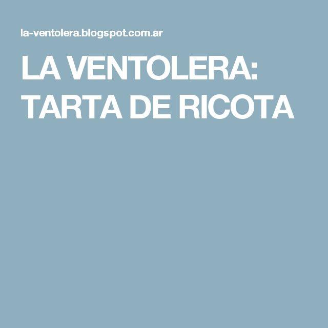 LA VENTOLERA: TARTA DE RICOTA