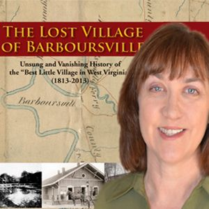"Jeanette Rowsey ""The History of the Village of Barboursville"" Monday, September 15, 6:00 - 7:30 p.m. (Barboursville Public Library)  Jeanette Rowsey is a writer and nationally-accredited strategic communications consultant from Huntington, West Virginia.  She graduated from Marshall University and has worked in public relations practice for over 30 years.  She is also a seventh-generation descendent of early Barboursville settlers.  The Lost Village of Barboursville is her first book."