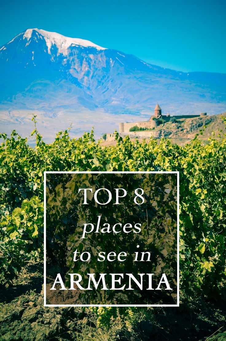 Top 8 places to see in Armenia, armenia tour