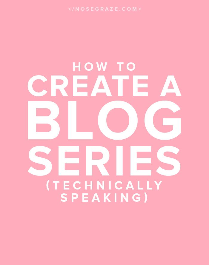 How to create a blog series (technically speaking)