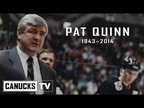 Forever A Canuck: Remembering Pat Quinn RIP- My favourite coach ever. Truly a legend. Thank you for all you did and gave to hockey and Canada