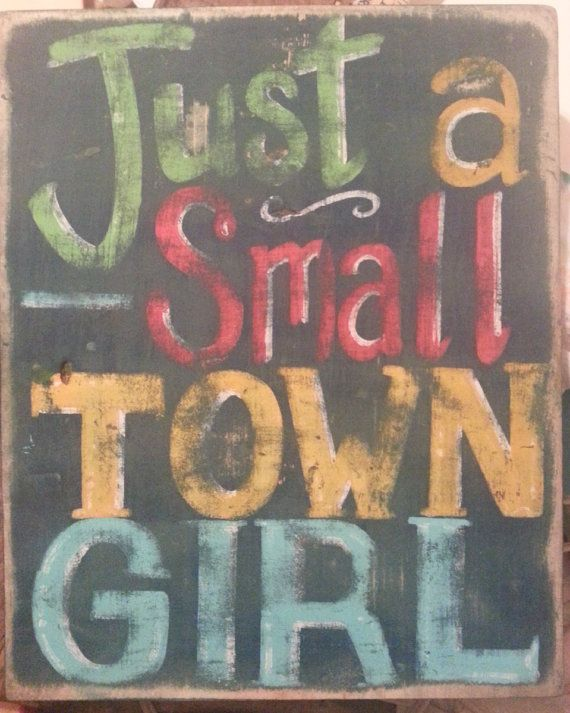 Just a Small Town Girl Rustic Painted Wood Sign Distressed