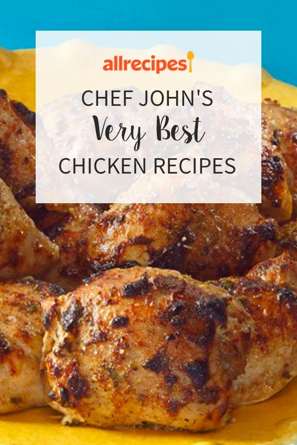 Chef John S Very Best Chicken Recipes Chef John S Very Best Chicken Recipes In 2020 Best Chicken Recipes Recipes Grilled Chicken Dishes