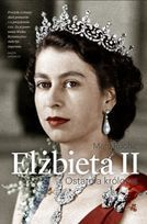 Elzbieta II. Ostatnia krolowa-Roche Marc