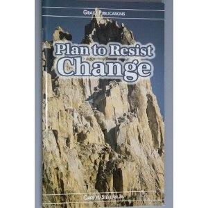 Plan to Resist Change - Bible Doctrine Booklet  $1.99