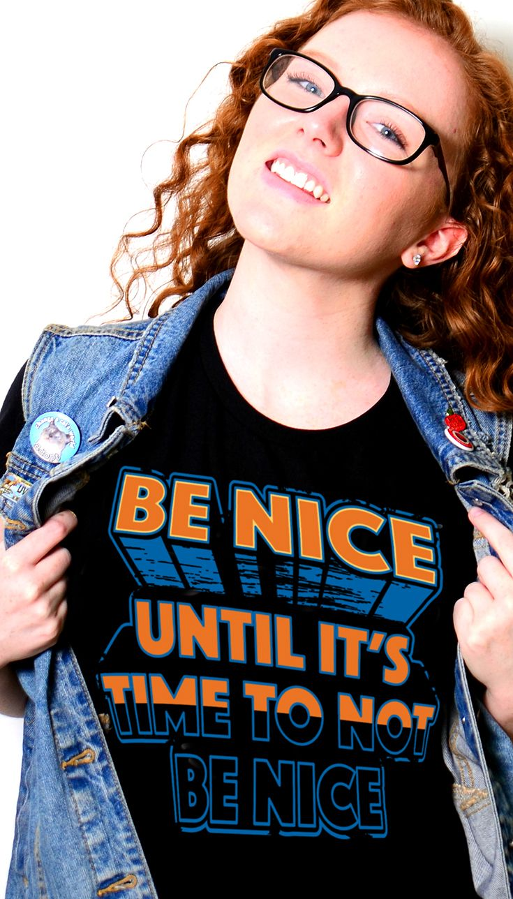 Be Nice Until Its Time To Not Be Nice T Shirt My Dream Closet