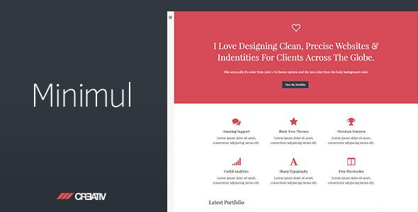 Minimul Premium WordPress Theme    http://themeforest.net/item/minimul-premium-wordpress-theme-/7814124?ref=damiamio           Welcome to Minimul WordPress theme  This hand crafted, bloat-free, minimal and elegant theme was designed specifically for several key features. You can set your portfolio, blog or the custom home page to be your front page in WordPress so that you can target your aaudience accordingly. My project outline when starting development / design was to meet the following…