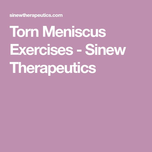 Torn Meniscus Exercises - Sinew Therapeutics