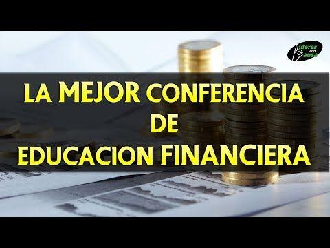 (2) La Mejor Conferencia De Inteligencia FINANCIERA Del MUNDO 2017 - YouTube