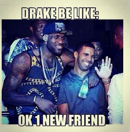 Drake be like
