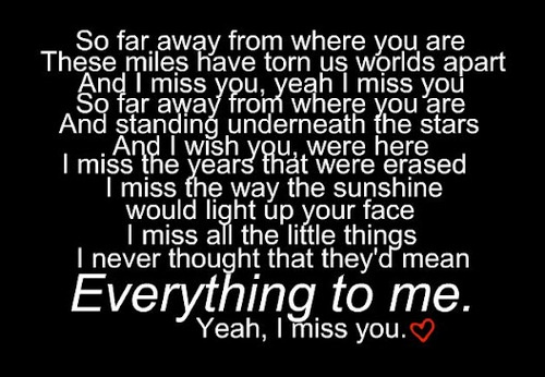 I miss you so freaking much, everything about you I just miss you.