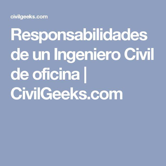 Responsabilidades de un Ingeniero Civil de oficina | CivilGeeks.com