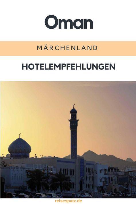 Hotels für einen Roadtrip durch das Sultanat Oman. Von Wüstenzelt bis Luxushotel.