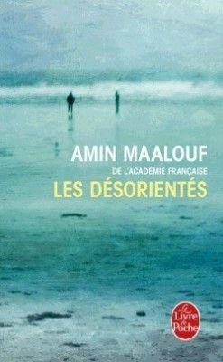 Découvrez Les désorientés, de Amin Maalouf sur Booknode, la communauté du livre