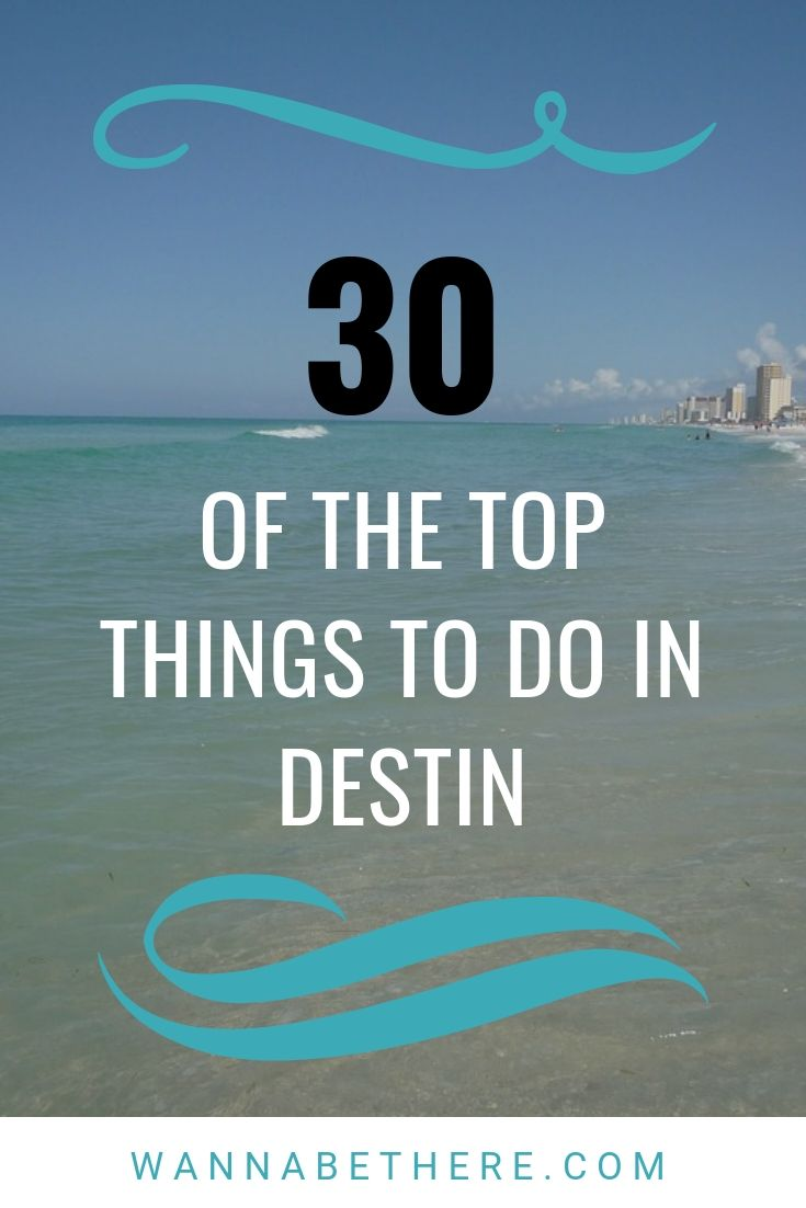 30 of the top things to do in destin florida area that you can t rh pinterest com best things to do in florida with a baby