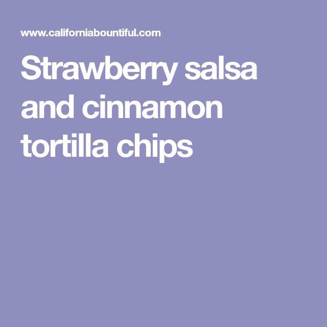 Strawberry salsa and cinnamon tortilla chips