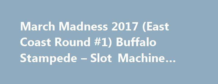 March Madness 2017 (East Coast Round #1) Buffalo Stampede – Slot Machine Tournament http://casino4uk.com/2017/08/27/march-madness-2017-east-coast-round-1-buffalo-stampede-slot-machine-tournament/  March Madness 2017 (East Coast Round #1) Buffalo Stampede – Slot Machine TournamentThe post March Madness 2017 (East Coast Round #1) Buffalo Stampede – Slot Machine Tournament appeared first on Casino4uk.com.
