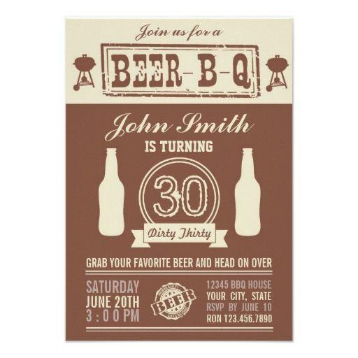 BEER- B- Q 30th Birthday Invitations ... I like the idea and the invitation.