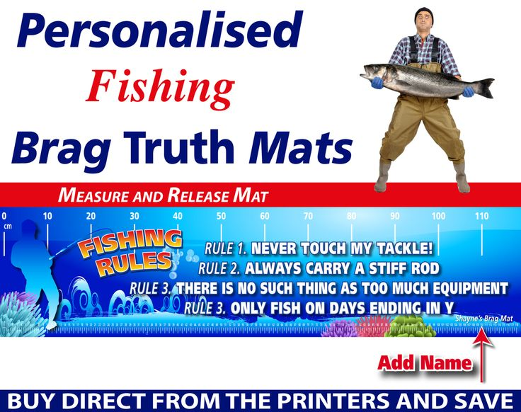 Wholesale Printers,  - Personalised Fishing Rules Brag Truth Measure and Release Mat, $19.95 (http://www.wholesaleprinters.com.au/personalised-fishing-rules-brag-truth-measure-and-release-mat/)