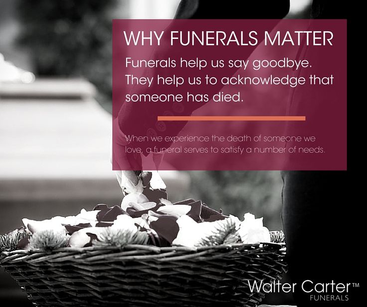 BLOG POST: Rituals are symbolic. They help us express our deepest thoughts and feelings about important events in our lives. Just as baptisms, birthday parties and weddings are rituals, so too are funerals. Here's how they help us to begin to acknowledge the reality that someone in our life has died and why they are so important: