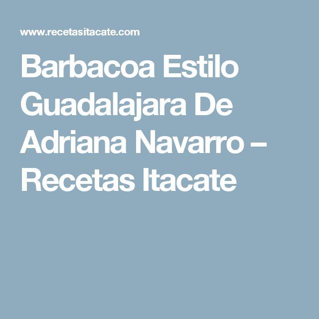 Barbacoa Estilo Guadalajara De Adriana Navarro – Recetas Itacate