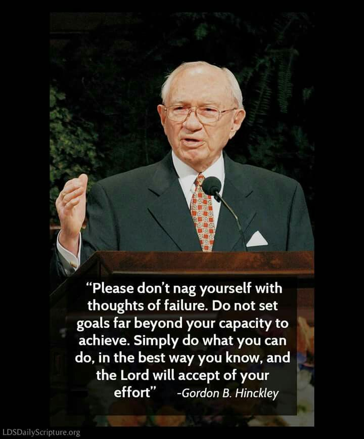 """""""Rise to the stature of the divine within you. Please don't nag yourself with thoughts of failure. Do not set goals far beyond your capacity to achieve. Simply do what you can do, in the best way you know, and the Lord will accept of your effort."""" From #PresHinckley's http://pinterest.com/pin/24066179228827332 inspiring #LDSconf http://facebook.com/223271487682878 message http://lds.org/general-conference/1989/10/rise-to-the-stature-of-the-divine-within-you #sharegoodness"""