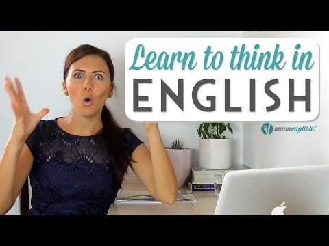 Speak English Naturally - Learn To Think In English. - YouTube