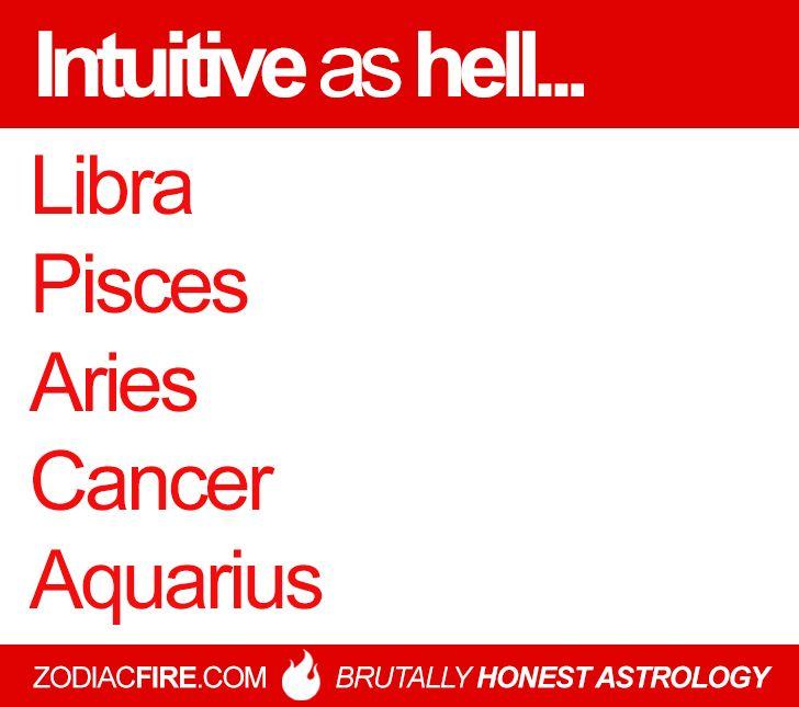 "The ""intuitive as hell"" zodiac squad… ★// Libra // Pisces // Aries // Cancer Zodiac Sign ♋// Aquarius //"