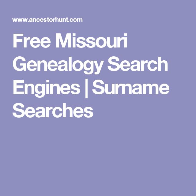 Free Missouri Genealogy Search Engines   Surname Searches