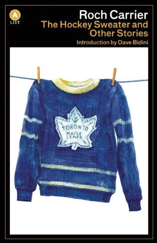 The Hockey Sweater and Other Stories by Roch Carrier https://www.amazon.ca/dp/1770892516/ref=cm_sw_r_pi_dp_U_x_-d6zAbZZE7CXQ