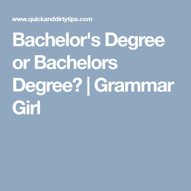 Bachelor's Degree or Bachelors Degree? | Grammar Girl