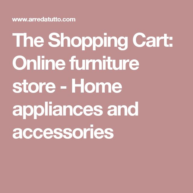 The Shopping Cart  Online furniture store   Home appliances and accessories. Best 25  Online furniture stores ideas on Pinterest   Online