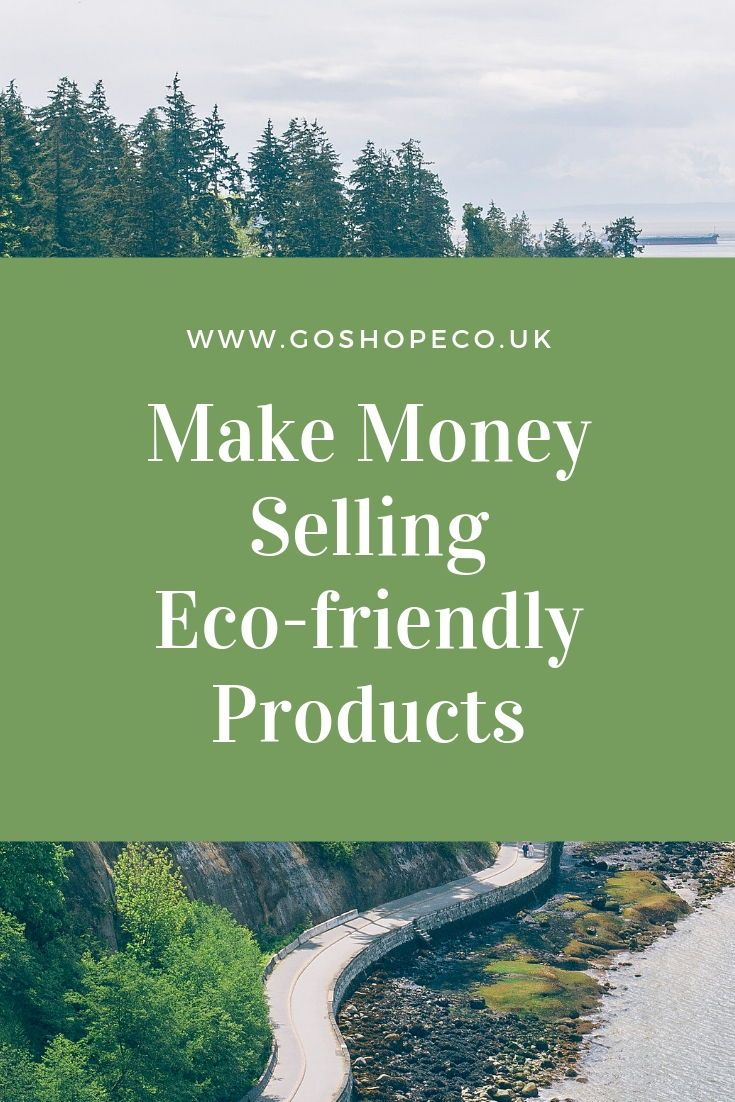 Start An Eco Friendly Business How To Make Money Eco Friendly Business