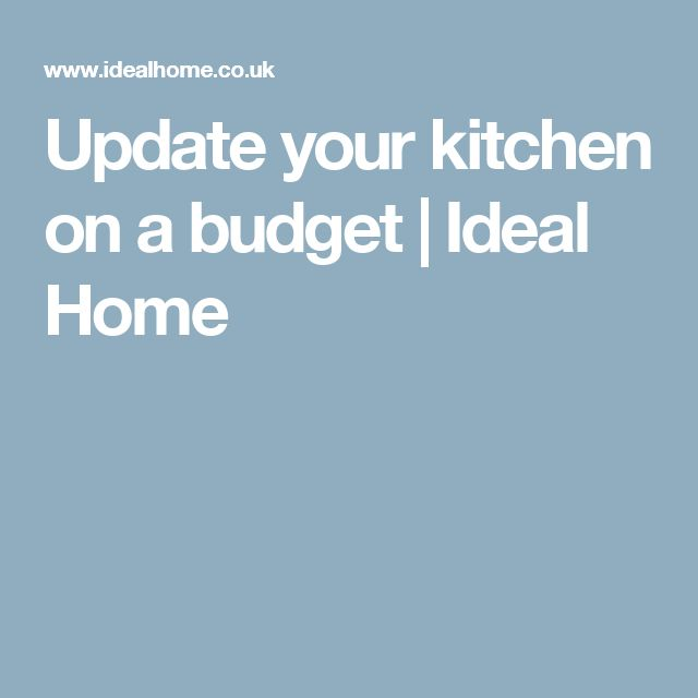 Update your kitchen on a budget | Ideal Home