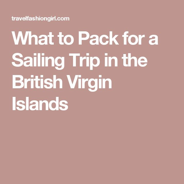 What to Pack for a Sailing Trip in the British Virgin Islands