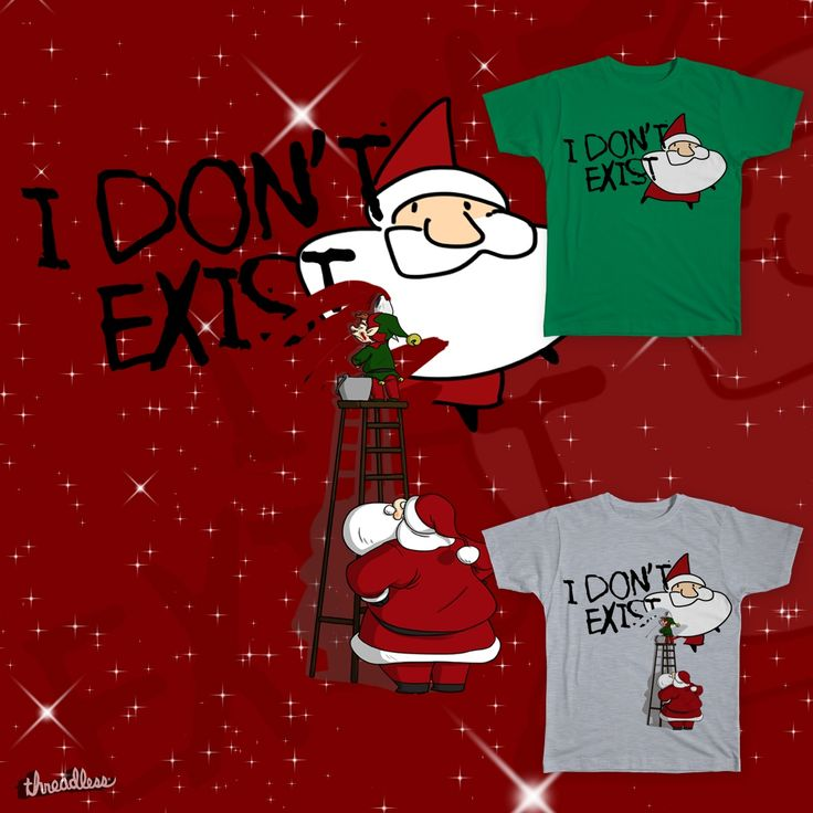 Exist or Not Exist on Threadless you can vote it...and buy ;)  #christmas #santaclaus #threadless #tshirt #gift #artistshop