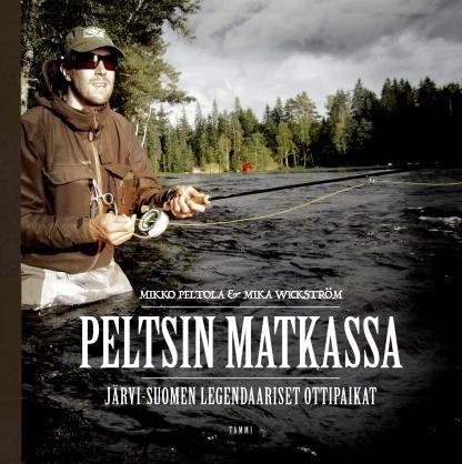 Peltsin matkassa - Mika Wickström, Mikko Peltola - #kirja
