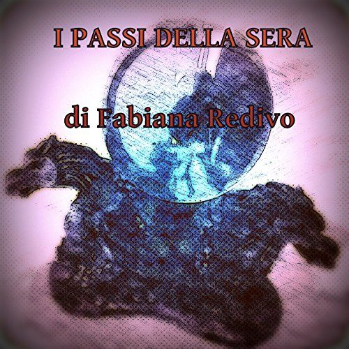 I passi della sera eBook: Fabiana Redivo: Amazon.it: Kindle Store