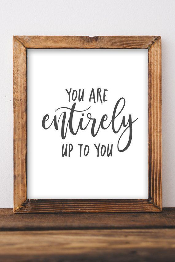 Quote Printable Wall Art You are entirely