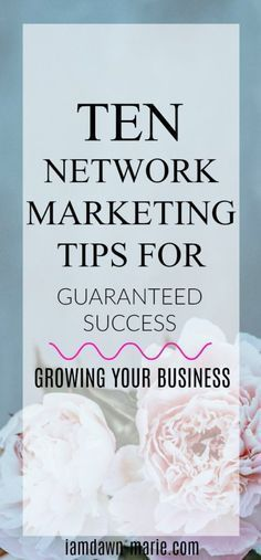 Network marketing tips and online marketing tips - Network marketing tips for guaranteed success. Growing your business as a network marketer or direct sales person.