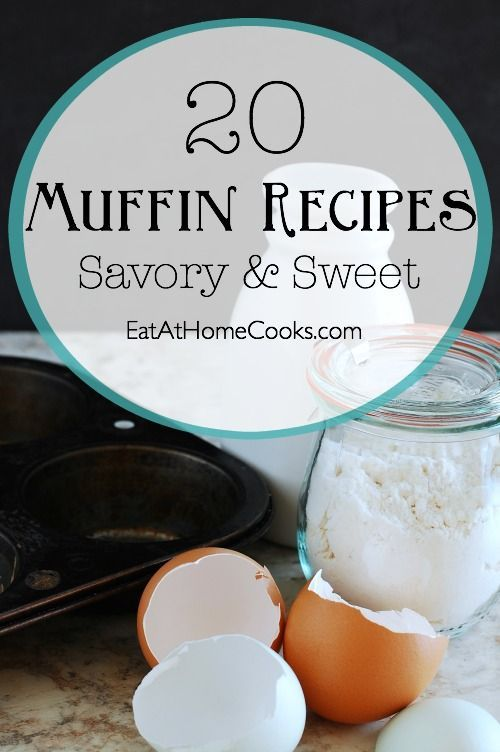 20 Muffin Recipes - Savory and Sweet