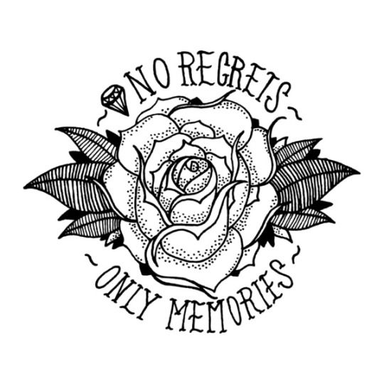 No regrets. Only memories - Sin arrepentimientos, sólo recuerdos - Tattoo