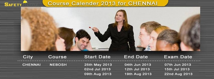 Next NEBOSH IGC batch @ Chennai starts from 25th May 2013.   For registration visit http://www.safetycatch.in/