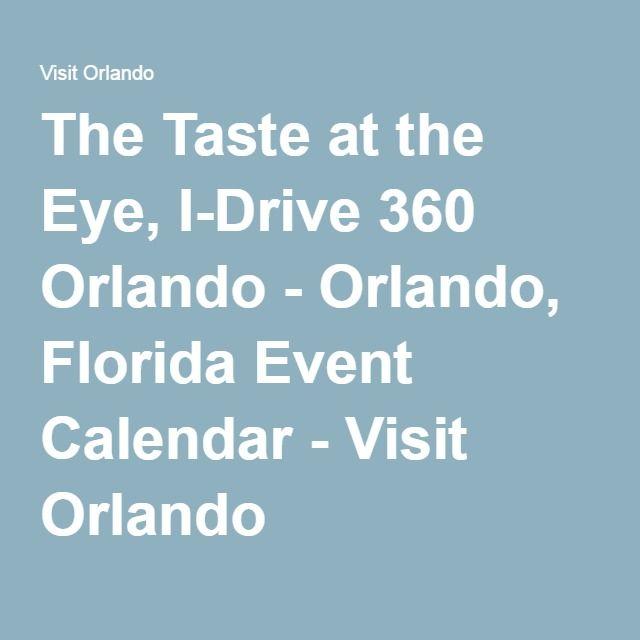 The Taste at the Eye, I-Drive 360 Orlando - Orlando, Florida Event Calendar - Visit Orlando