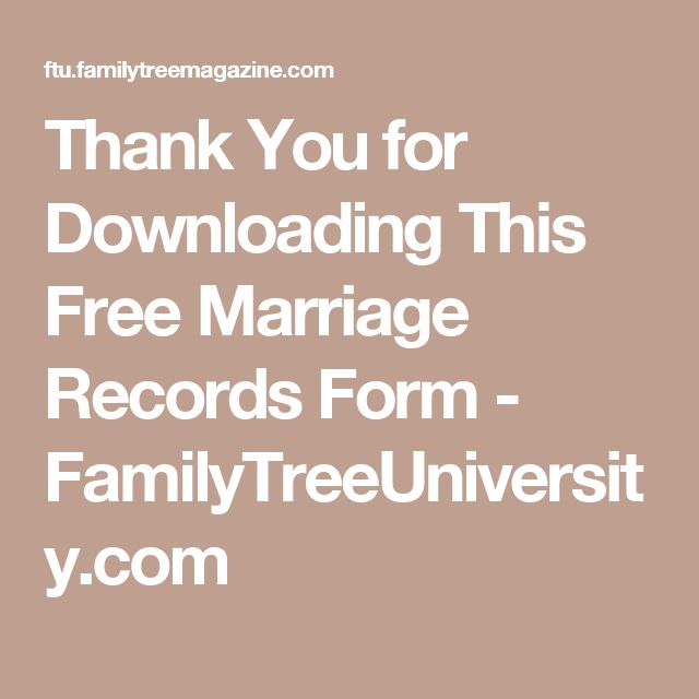 Thank You for Downloading This Free Marriage Records Form - FamilyTreeUniversity.com
