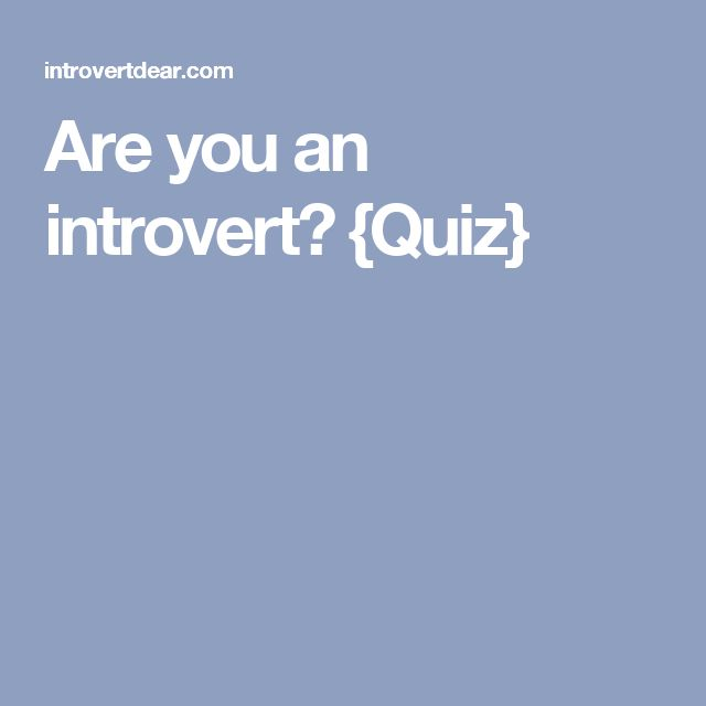 Are you an introvert? {Quiz}